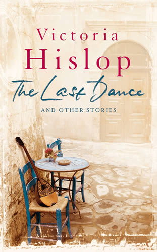 The Last Dance and Other Stories - Victoria Hislop