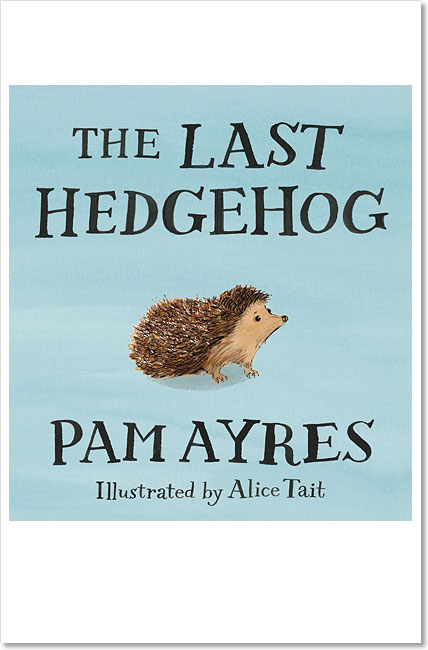 The Last Hedgehog - Pam Ayres