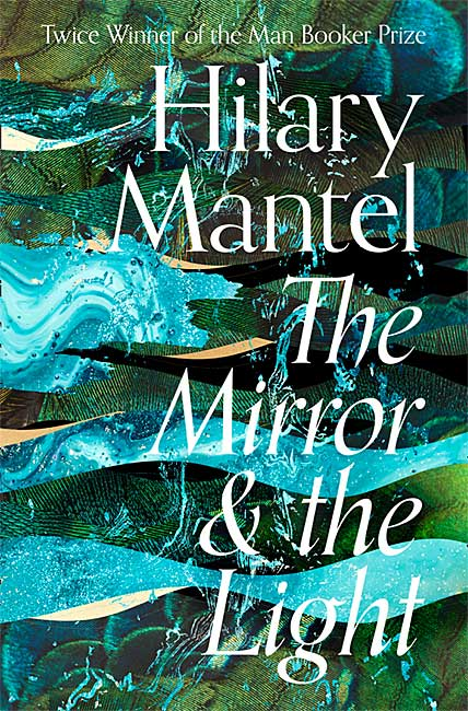 The Mirror & the Light (Wolf Hall Trilogy, Book 3) - Hilary Mantel
