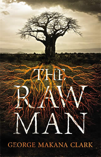 The Raw Man - George Makana Clark