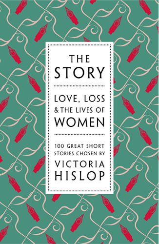 The Story: Love, Loss and the Lives of Women by Victoria Hislop