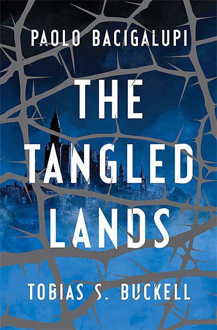 The Tangled Lands - Paolo Bacigalupi, Tobias S. Buckell
