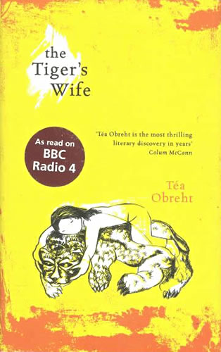 The Tigers Wife - Tea Obreht