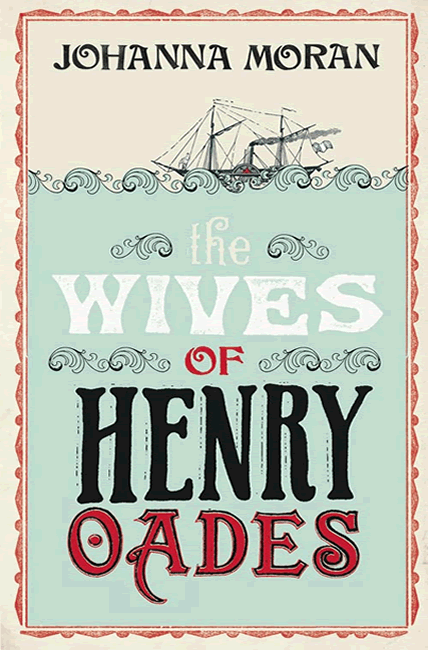 The Wives of Henry Oades - Johanna Moran