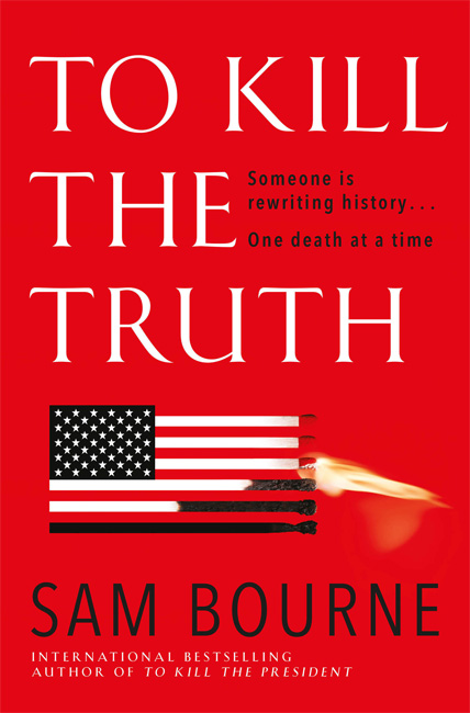 To Kill the Truth - Sam Bourne