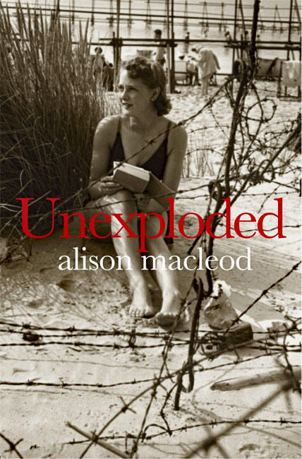 Unexploded - Alison MacLeod