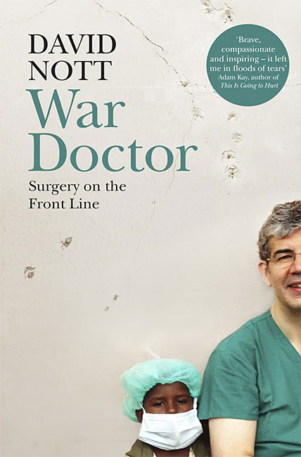 War Doctor: Surgery on the Front Line - David Nott