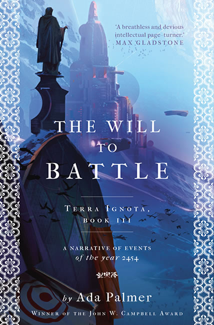 The Will to Battle (Terra Ignota 3) - Ada Palmer