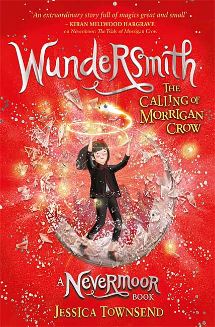 Wundersmith: The Calling of Morrigan Crow - Jessica Townsend