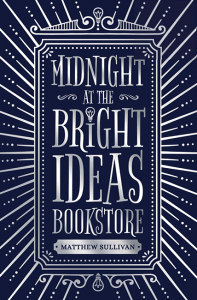 Midnight at the Bright Ideas Bookstore - Matthew Sullivan