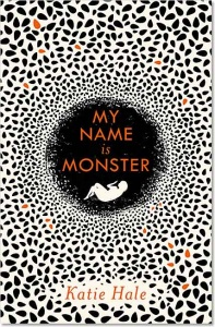 My Name Is Monster - Katie Hale