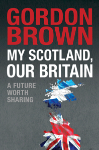 My Scotland, Our Britain - Gordon Brown