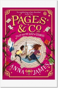 Pages & Co: Tilly and the Map of Stories (Pages & Co 3) - Anna James
