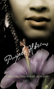 Purple Hibiscus by Chimamanda Ngozi Adichie