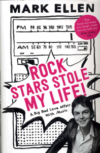 Rock Stars Stole My Life! - Mark Ellen