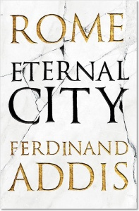 Rome: Eternal City - Ferdinand Addis