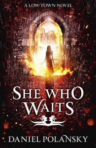 She Who Waits (Low Town 3) by Daniel Polansky