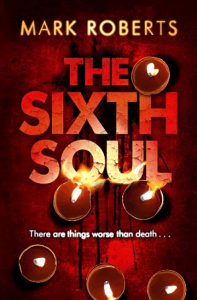 The Sixth Soul (DCI Rosen 1) - Mark Roberts