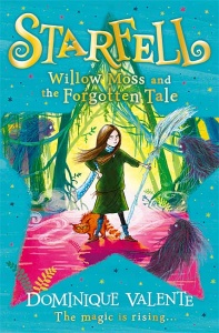 Willow Moss and the Forgotten Tale (Starfell 2) - Dominique Valente