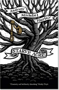 Starve Acre - Andrew Michael Hurley