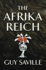 The Afrika Reich (Afrika Reich 1) - Guy Saville