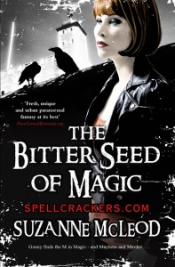 The Bitter Seed of Magic (Spellcrackers 3) - Suzanne McLeod