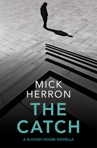 The Catch: A Slough House Novella (#2) - Mick Herron