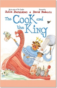 The Cook and the King - Julia Donaldson (illustrated by David Roberts)
