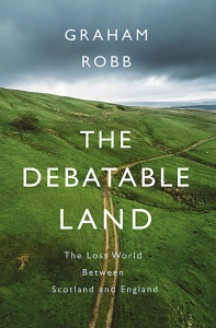 The Debatable Land - Graham Robb