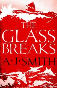 The Glass Breaks (Form and Void 1) - A.J. Smith