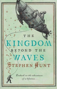 The Kingdom Beyond the Waves (Jackelian 2) - Stephen Hunt