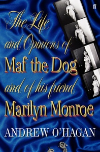 The Life and Opinions of Maf the Dog - Andrew O'Hagan