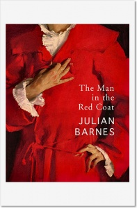 The Man in the Red Coat - Julian Barnes