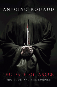The Path of Anger (Book and the Sword 1) - Antoine Rouaud