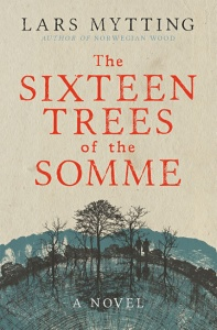 The Sixteen Trees of the Somme - Lars Mytting