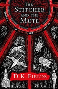 The Stitcher and the Mute (Tales of Fenest 2) - D. K. Fields