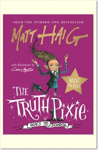 The Truth Pixie Goes to School - Matt Haig and Chris Mould