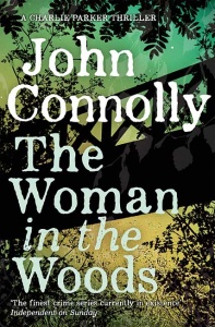 The Woman in the Woods: Charlie Parker 16 - John Connolly