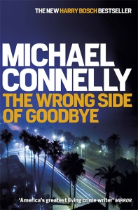 The Wrong Side of Goodbye (Harry Bosch 19) - Michael Connelly