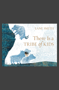 There Is a Tribe of Kids - Lane Smith