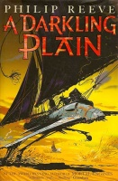 A Darkling Plain (Mortal Engines Quartet 4) - Philip Reeve