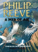A Web of Air (Fever Crumb 2) - Philip Reeve