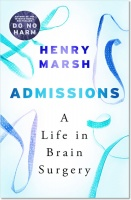 Admissions: A Life in Brain Surgery - Henry Marsh