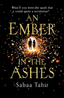 An Ember in the Ashes (Book 1) - Sabaa Tahir