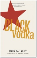 Black Vodka - Deborah Levy