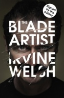 The Blade Artist - Irvine Welsh