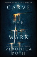Carve the Mark (Carve the Mark 1) - Veronica Roth