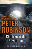 Children of the Revolution (DCI Banks 21) - Peter Robinson