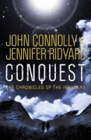 Conquest (Chronicles of the Invaders) by John Connolly, Jennifer Ridyard