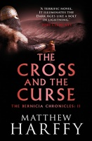The Cross and the Curse (Bernicia Chronicles 2) - Matthew Harffy